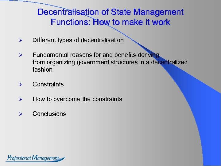 Decentralisation of State Management Functions: How to make it work Ø Different types of