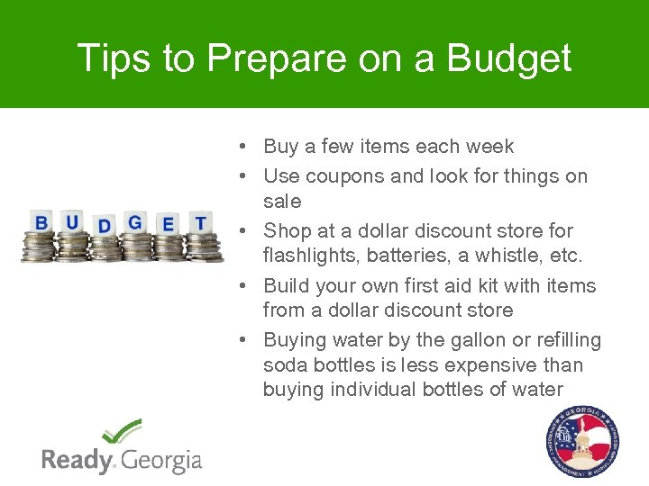 Tips to Prepare on a Budget • Buy a few items each week •