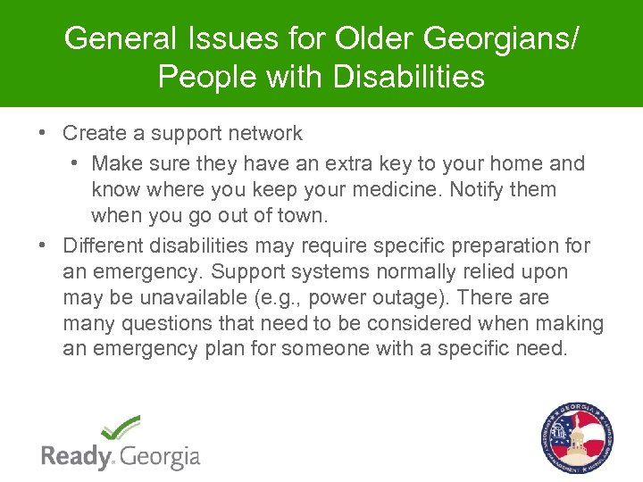 General Issues for Older Georgians/ People with Disabilities • Create a support network •