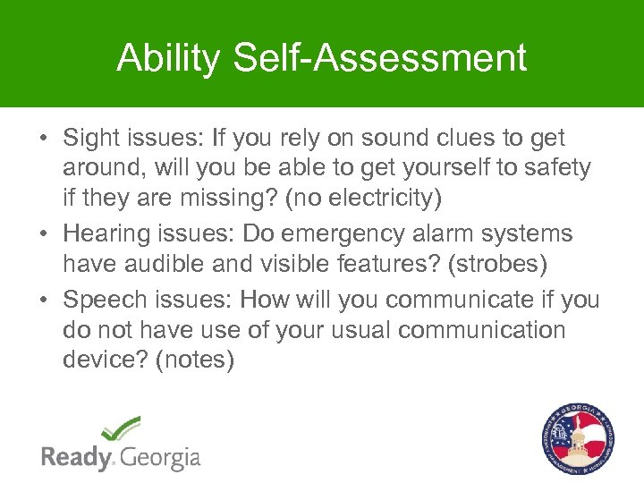 Ability Self-Assessment • Sight issues: If you rely on sound clues to get around,