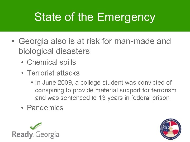 State of the Emergency • Georgia also is at risk for man-made and biological
