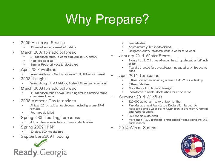 Why Prepare? • 2005 Hurricane Season • • 46 counties receive federal disaster declaration