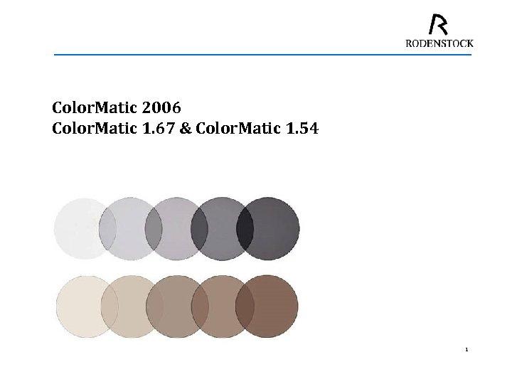Color. Matic 2006 Color. Matic 1. 67 & Color. Matic 1. 54 1