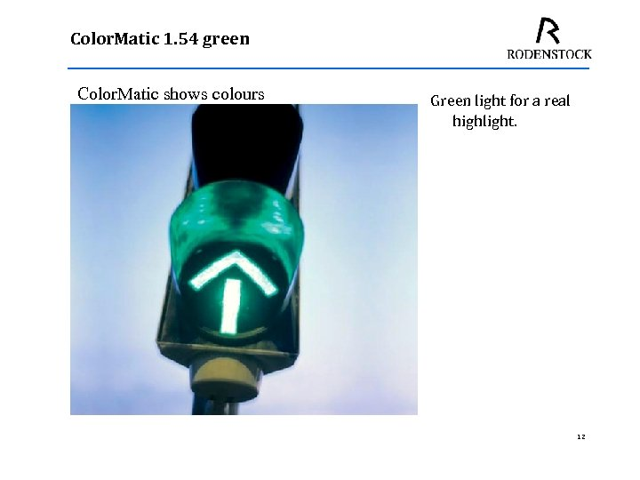 Color. Matic 1. 54 green Color. Matic shows colours Green light for a real