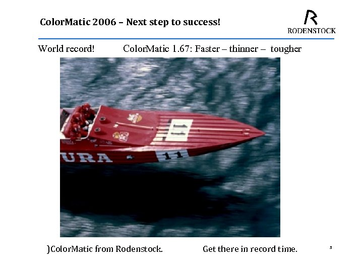 Color. Matic 2006 – Next step to success! World record! Color. Matic 1. 67: