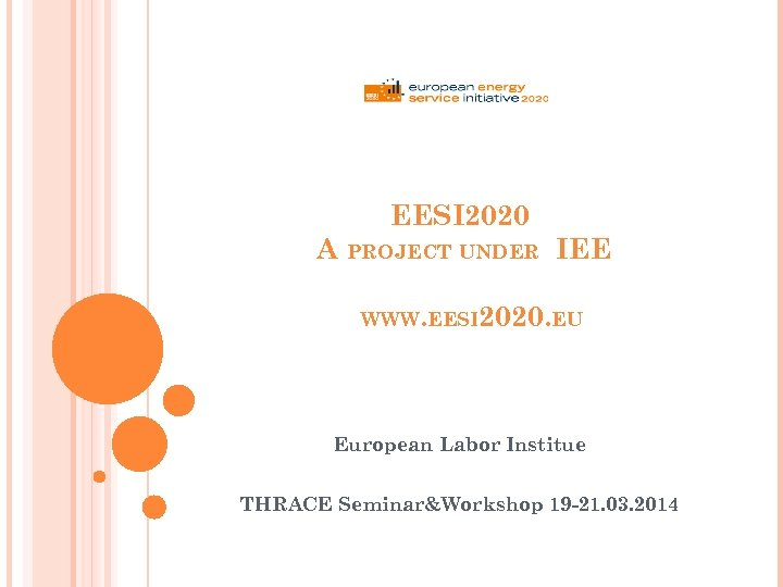 EESI 2020 A PROJECT UNDER IEE WWW. EESI 2020. EU European Labor Institue THRACE