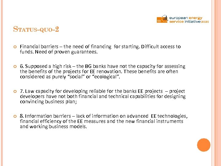 STATUS-QUO-2 Financial barriers – the need of financing for starting. Difficult access to funds.