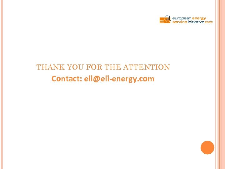 THANK YOU FOR THE ATTENTION Contact: eli@eli-energy. com