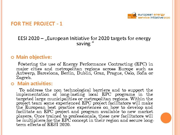 "FOR THE PROJECT - 1 EESI 2020 – ""European Initiative for 2020 targets for"