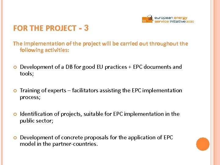 FOR THE PROJECT - 3 The implementation of the project will be carried out