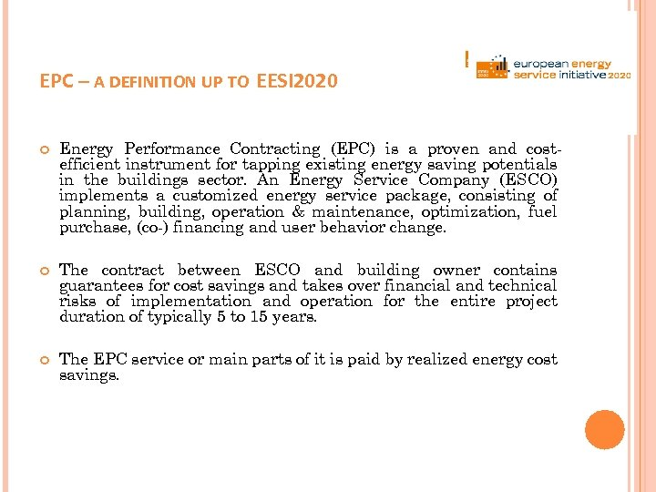 EPC – A DEFINITION UP TO EESI 2020 Energy Performance Contracting (EPC) is a