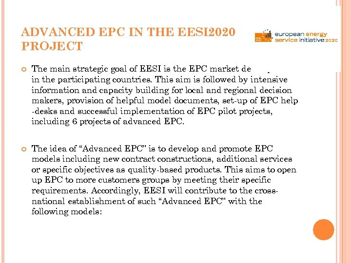 ADVANCED EPC IN THE EESI 2020 PROJECT The main strategic goal of EESI is