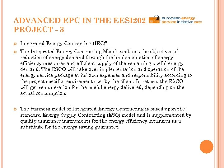 "ADVANCED EPC IN THE EESI 2020 PROJECT - 3 Integrated Energy Contracting (IEC)"": The"