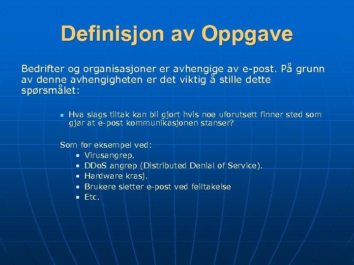 Definisjon av Oppgave Bedrifter og organisasjoner er avhengige av e-post. På grunn av denne