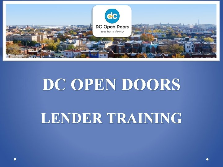 DC OPEN DOORS LENDER TRAINING
