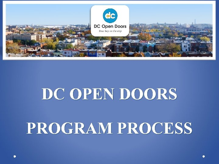 DC OPEN DOORS PROGRAM PROCESS