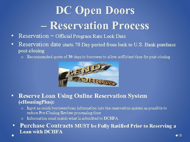 DC Open Doors – Reservation Process • Reservation = Official Program Rate Lock Date