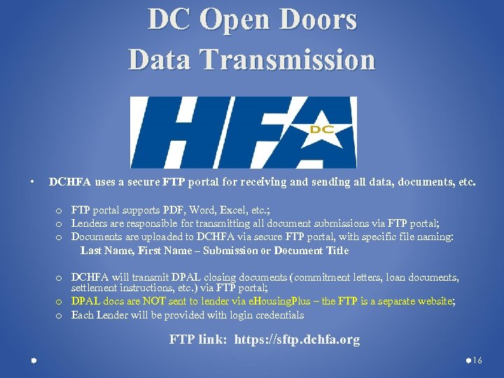 DC Open Doors Data Transmission • DCHFA uses a secure FTP portal for receiving