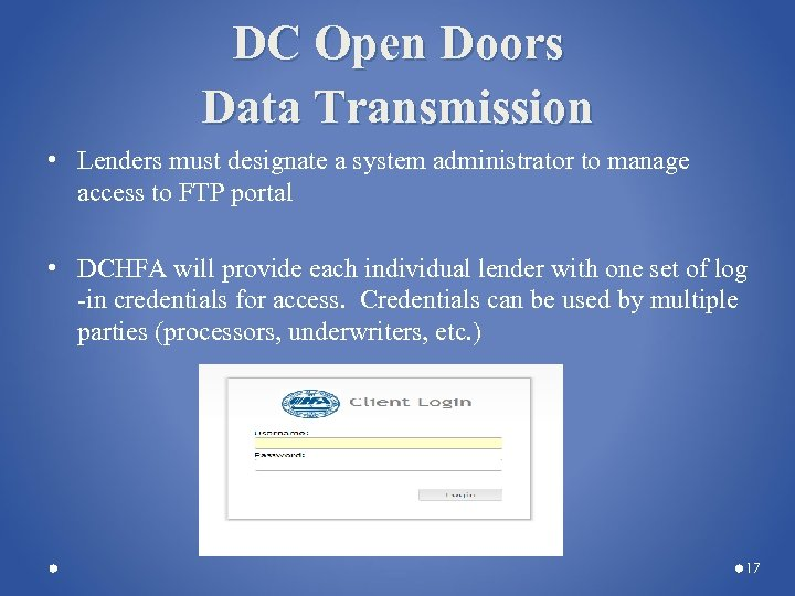 DC Open Doors Data Transmission • Lenders must designate a system administrator to manage