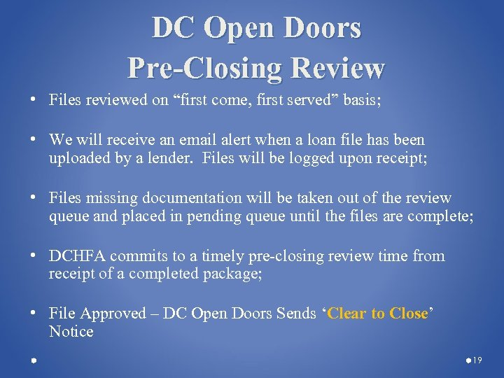 "DC Open Doors Pre-Closing Review • Files reviewed on ""first come, first served"" basis;"