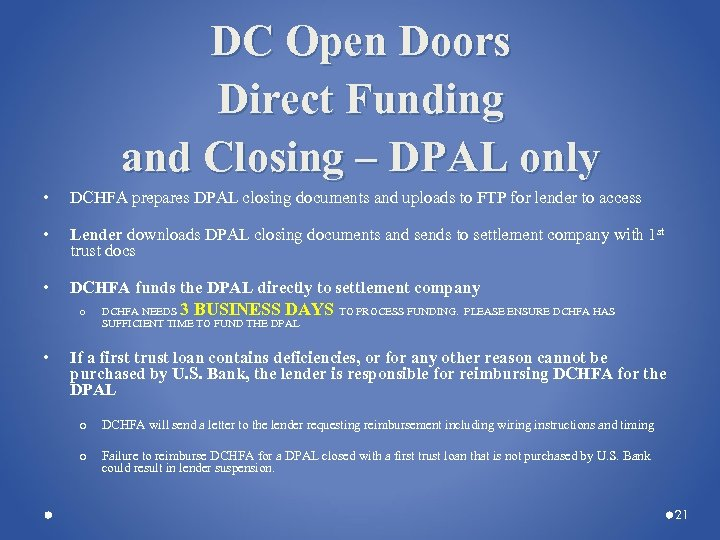 DC Open Doors Direct Funding and Closing – DPAL only • DCHFA prepares DPAL