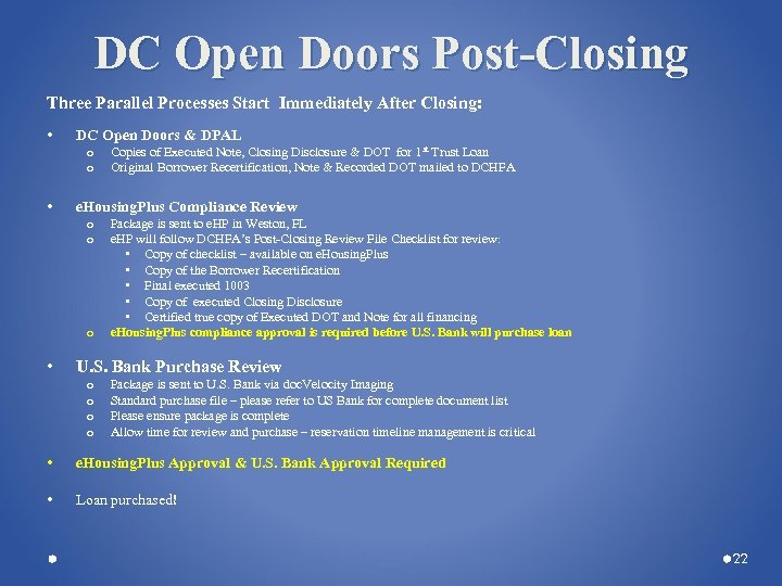 DC Open Doors Post-Closing Three Parallel Processes Start Immediately After Closing: • DC Open