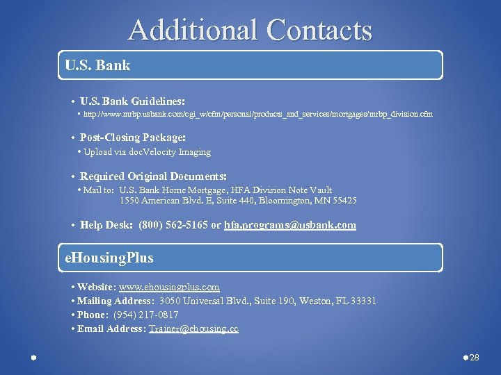 Additional Contacts U. S. Bank • U. S. Bank Guidelines: • http: //www. mrbp.