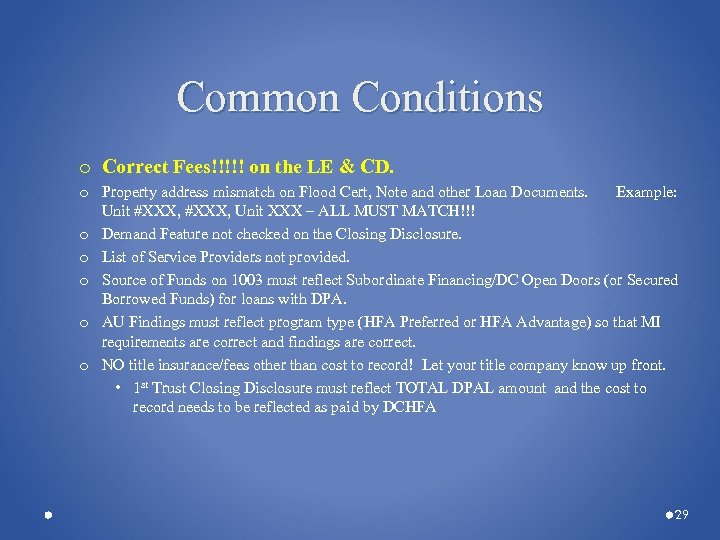 Common Conditions o Correct Fees!!!!! on the LE & CD. o Property address mismatch