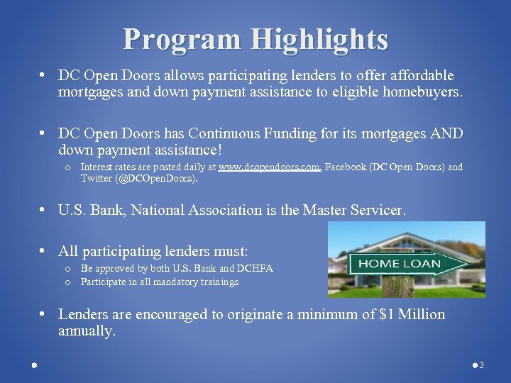 Program Highlights • DC Open Doors allows participating lenders to offer affordable mortgages and