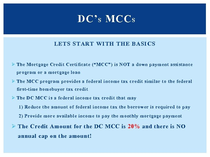 DC' S MCC S LETS START WITH THE BASICS Ø The Mortgage Credit Certificate