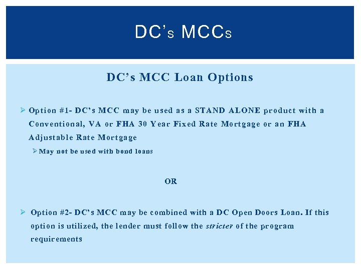DC' S MCC S DC's MCC Loan Options Ø Option #1 - DC's MCC