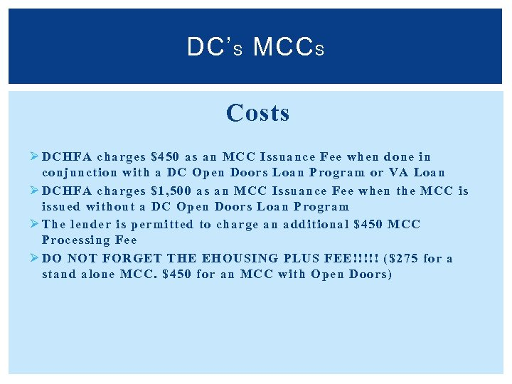 DC' S MCC S Costs Ø DCHFA charges $450 as an MCC Issuance Fee
