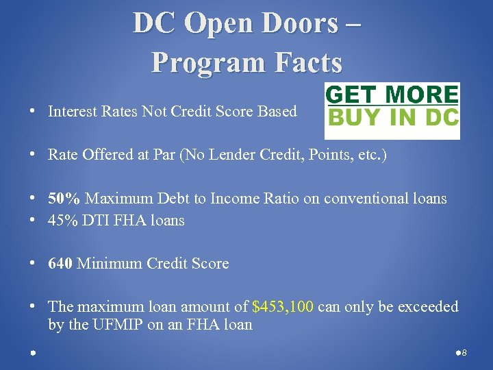 DC Open Doors – Program Facts • Interest Rates Not Credit Score Based •