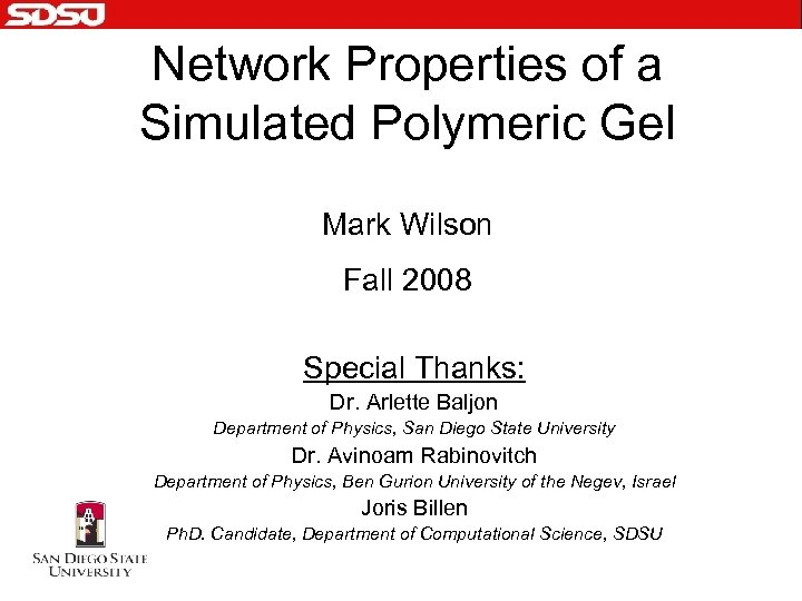Network Properties of a Simulated Polymeric Gel Mark Wilson Fall 2008 Special Thanks: Dr.