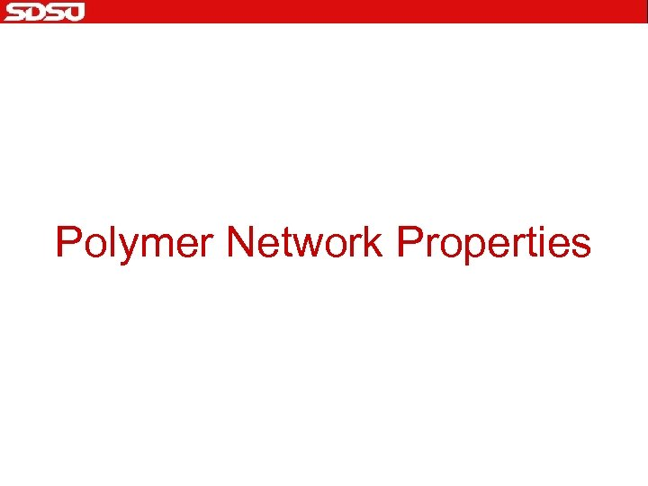 Polymer Network Properties