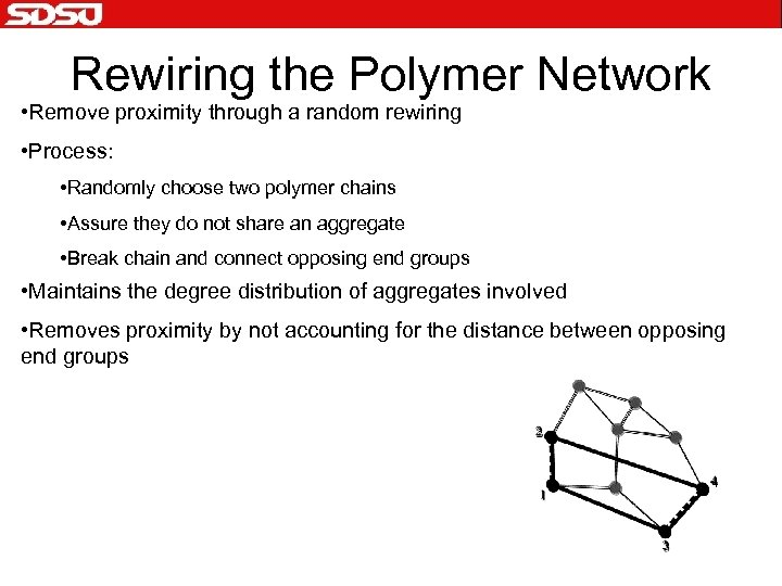 Rewiring the Polymer Network • Remove proximity through a random rewiring • Process: •