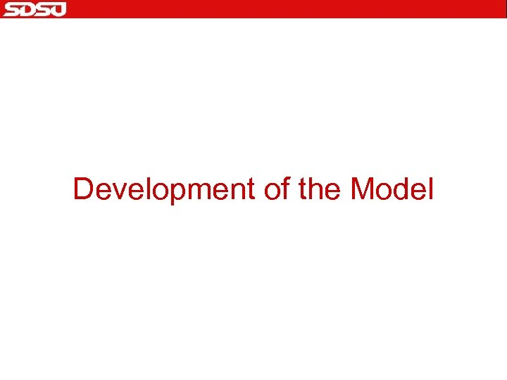 Development of the Model