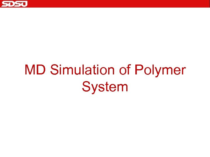 MD Simulation of Polymer System