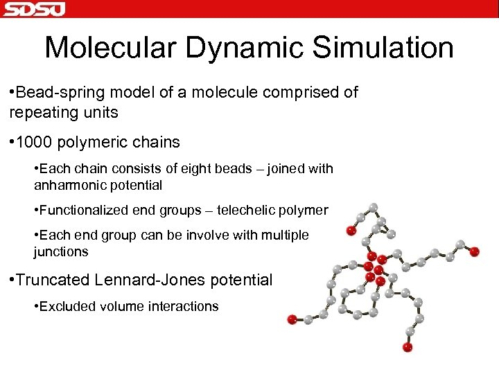 Molecular Dynamic Simulation • Bead-spring model of a molecule comprised of repeating units •