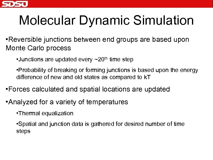 Molecular Dynamic Simulation • Reversible junctions between end groups are based upon Monte Carlo