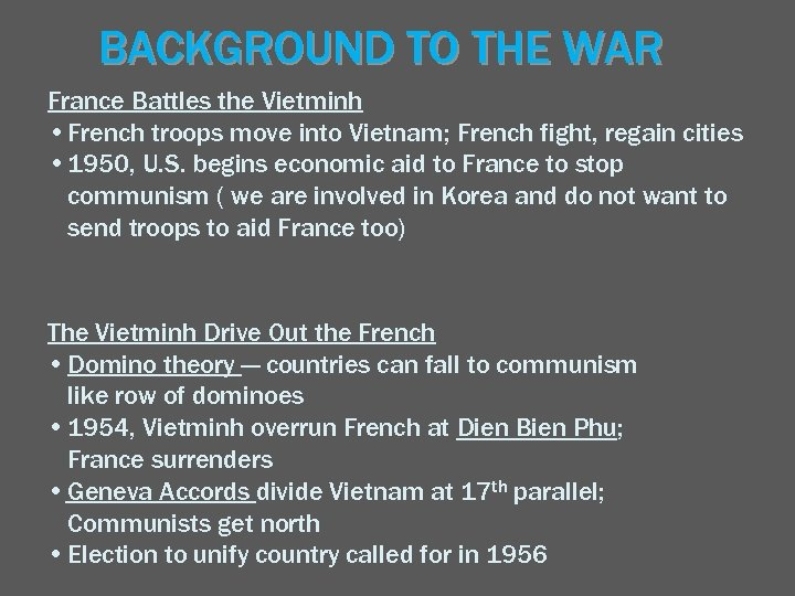 BACKGROUND TO THE WAR France Battles the Vietminh • French troops move into Vietnam;