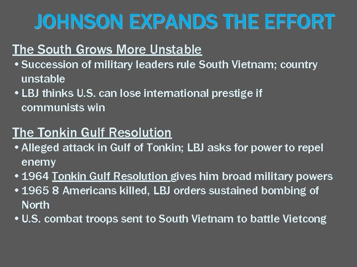 JOHNSON EXPANDS THE EFFORT The South Grows More Unstable • Succession of military leaders