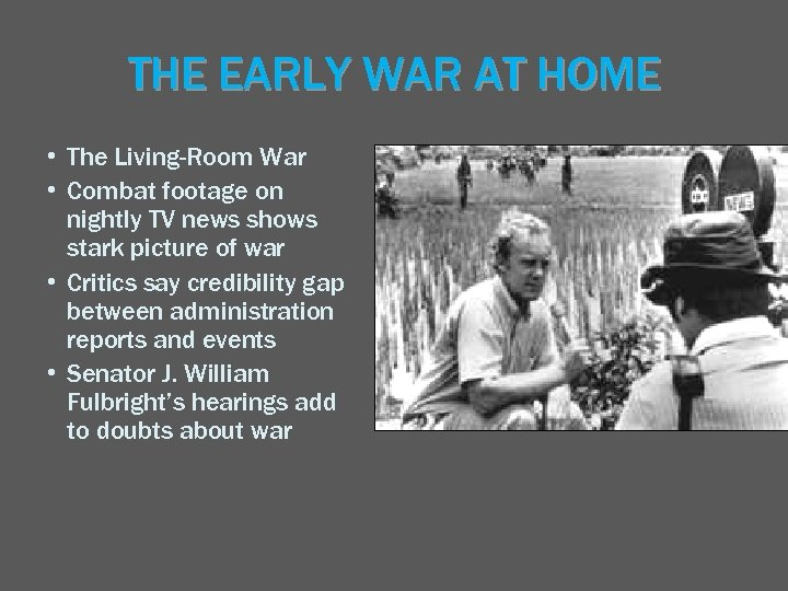 THE EARLY WAR AT HOME • The Living-Room War • Combat footage on nightly