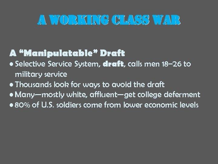 "a working class war A ""Manipulatable"" Draft • Selective Service System, draft, calls men"