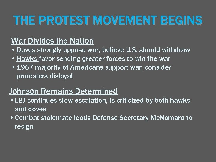 THE PROTEST MOVEMENT BEGINS War Divides the Nation • Doves strongly oppose war, believe
