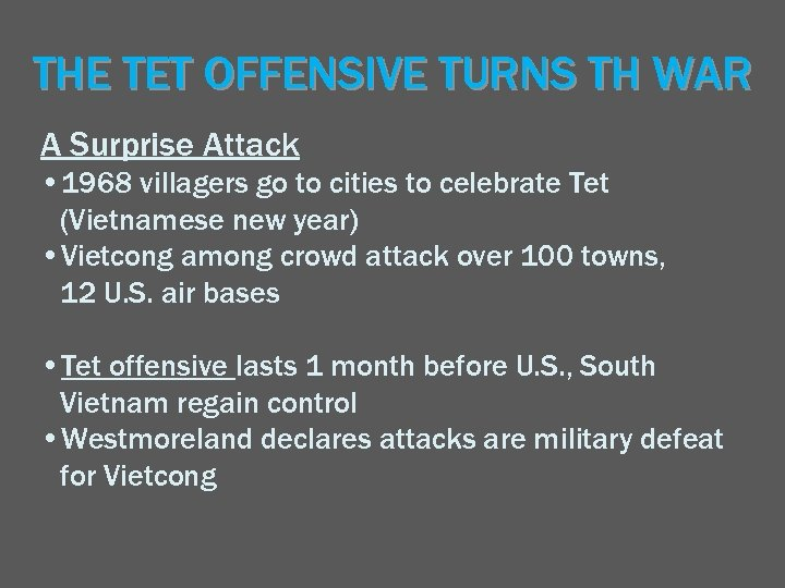THE TET OFFENSIVE TURNS TH WAR A Surprise Attack • 1968 villagers go to