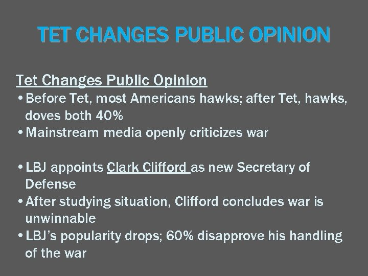 TET CHANGES PUBLIC OPINION Tet Changes Public Opinion • Before Tet, most Americans hawks;