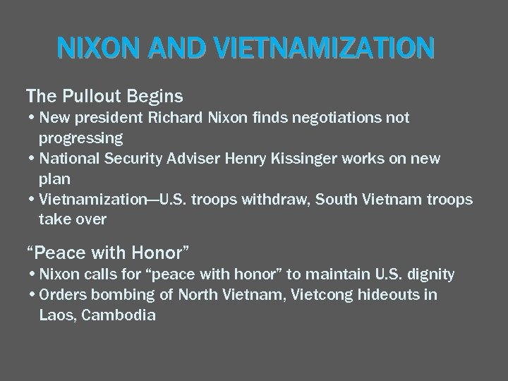 NIXON AND VIETNAMIZATION The Pullout Begins • New president Richard Nixon finds negotiations not