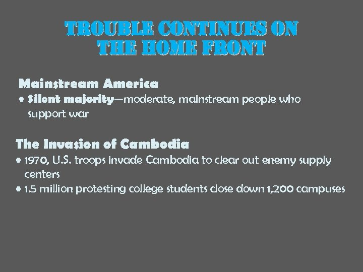 trouble continues on the home front Mainstream America • Silent majority—moderate, mainstream people who