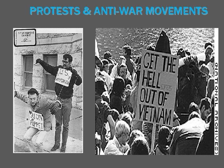 PROTESTS & ANTI-WAR MOVEMENTS